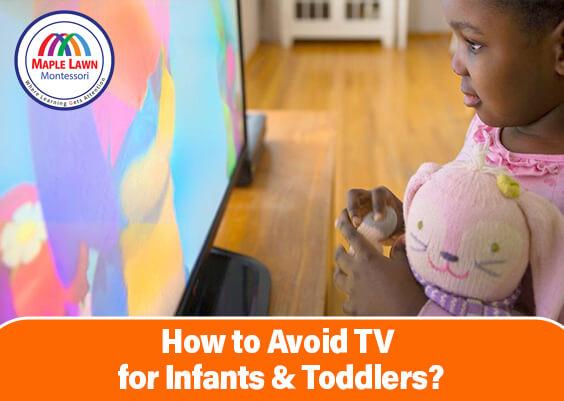 how to aviod TV for Infants & Toddlers